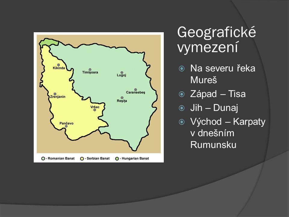 Geografické vymezení Na severu řeka Mureš Západ – Tisa Jih – Dunaj