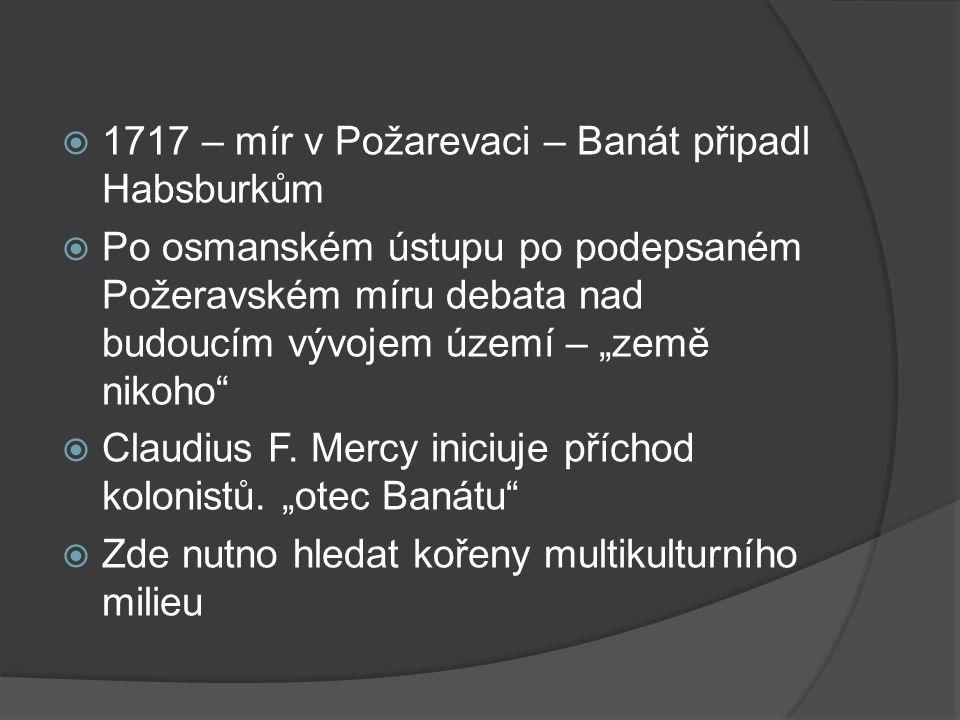 1717 – mír v Požarevaci – Banát připadl Habsburkům