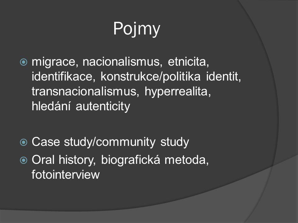Pojmy migrace, nacionalismus, etnicita, identifikace, konstrukce/politika identit, transnacionalismus, hyperrealita, hledání autenticity.