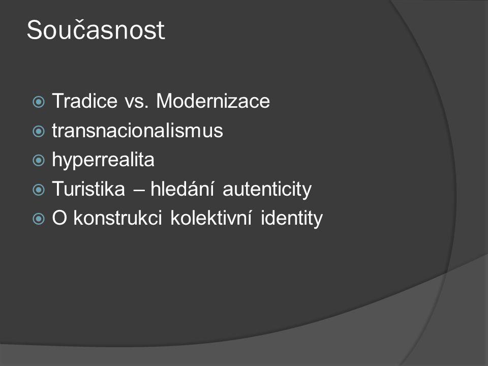Současnost Tradice vs. Modernizace transnacionalismus hyperrealita