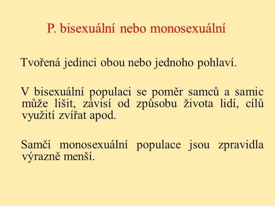 P. bisexuální nebo monosexuální