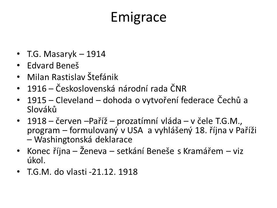 Emigrace T.G. Masaryk – 1914 Edvard Beneš Milan Rastislav Štefánik