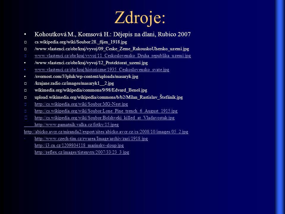 Zdroje: Kohoutková M., Komsová H.: Dějepis na dlani, Rubico 2007