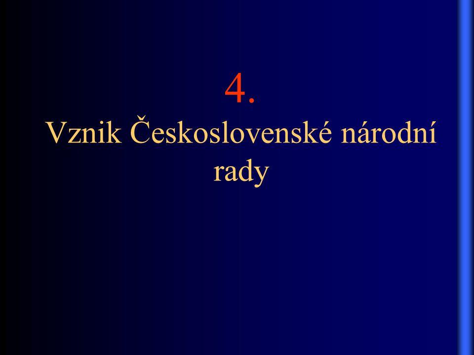 4. Vznik Československé národní rady