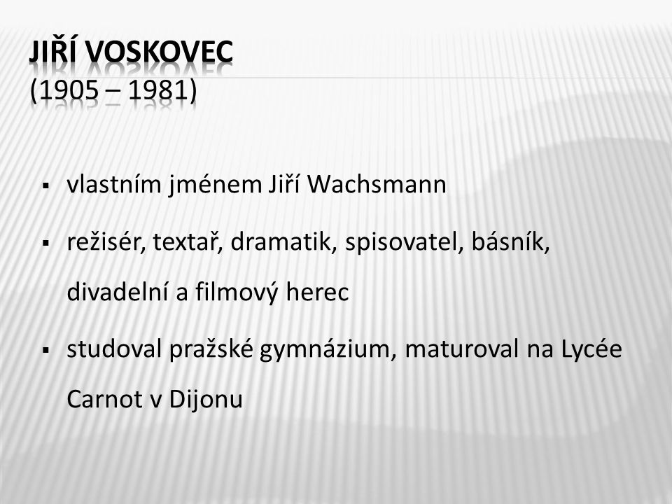 Jiří Voskovec (1905 – 1981) vlastním jménem Jiří Wachsmann