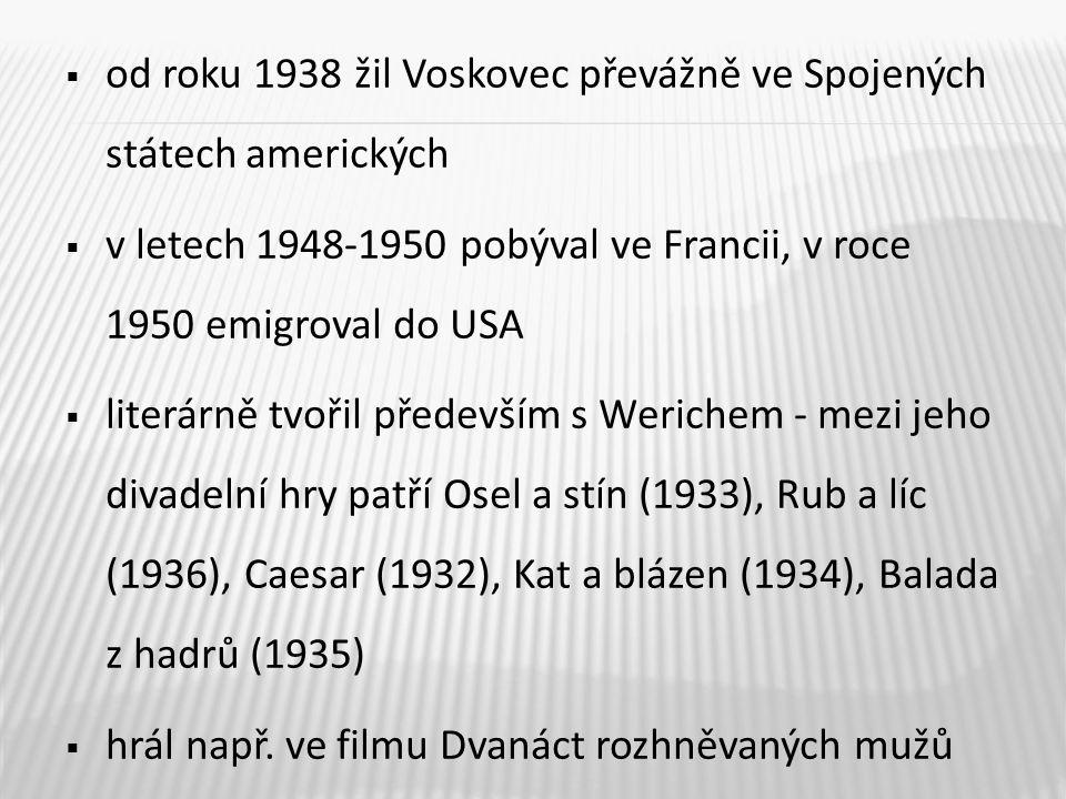 od roku 1938 žil Voskovec převážně ve Spojených státech amerických