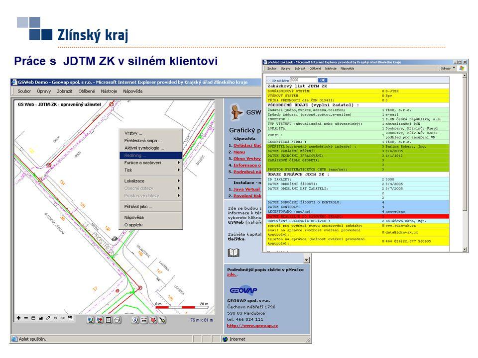 Práce s JDTM ZK v silném klientovi