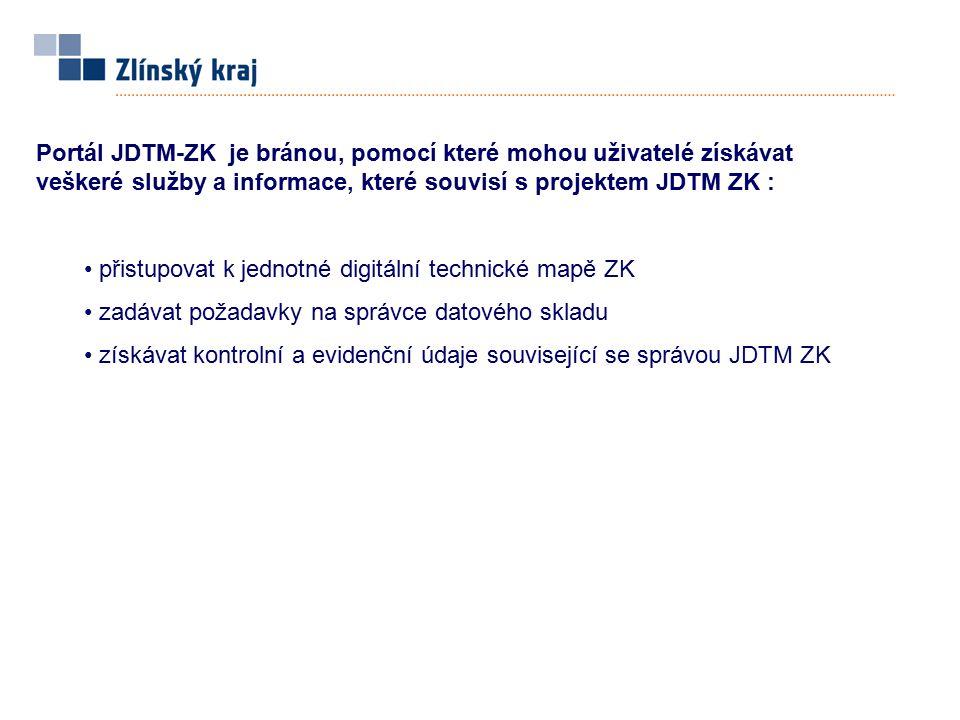 Portál JDTM-ZK je bránou, pomocí které mohou uživatelé získávat veškeré služby a informace, které souvisí s projektem JDTM ZK :