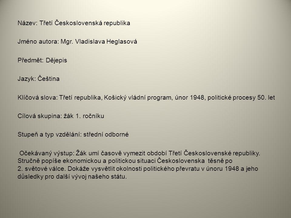 Název: Třetí Československá republika Jméno autora: Mgr