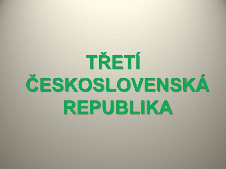 TŘETÍ ČESKOSLOVENSKÁ REPUBLIKA