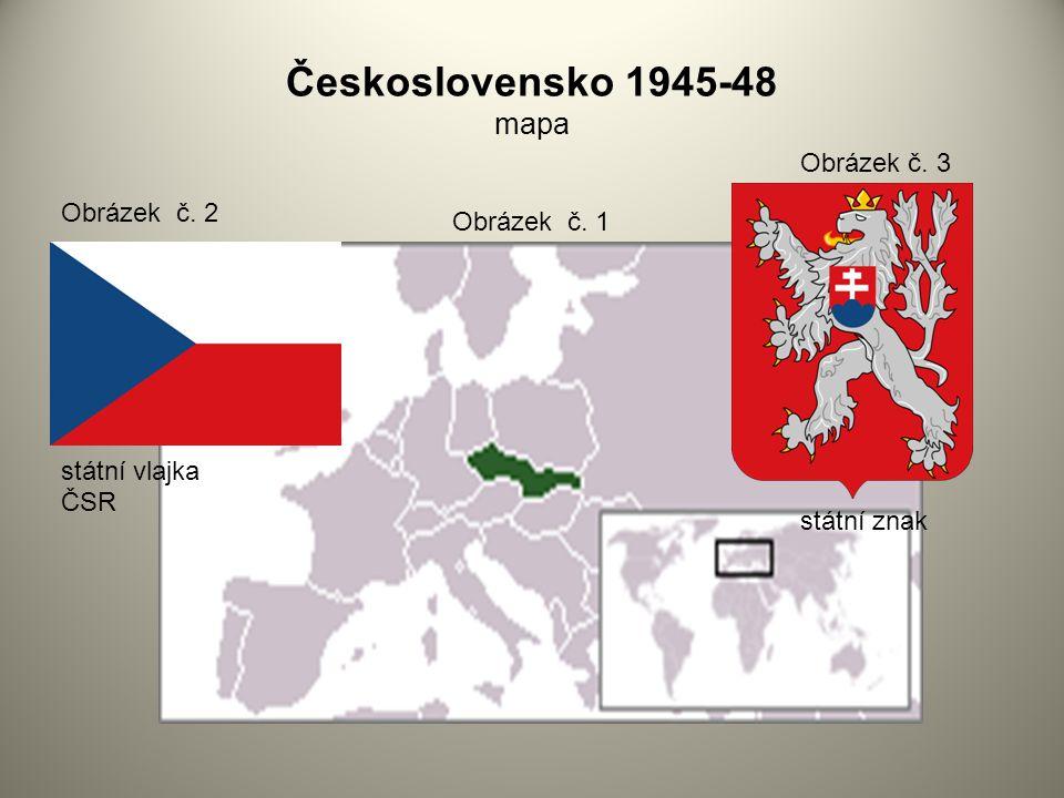Československo 1945-48 mapa Obrázek č. 3 Obrázek č. 2 Obrázek č. 1