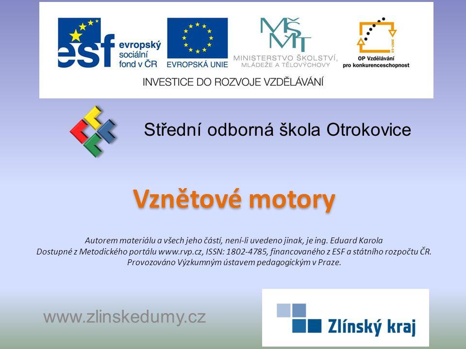 Vznětové motory Střední odborná škola Otrokovice www.zlinskedumy.cz