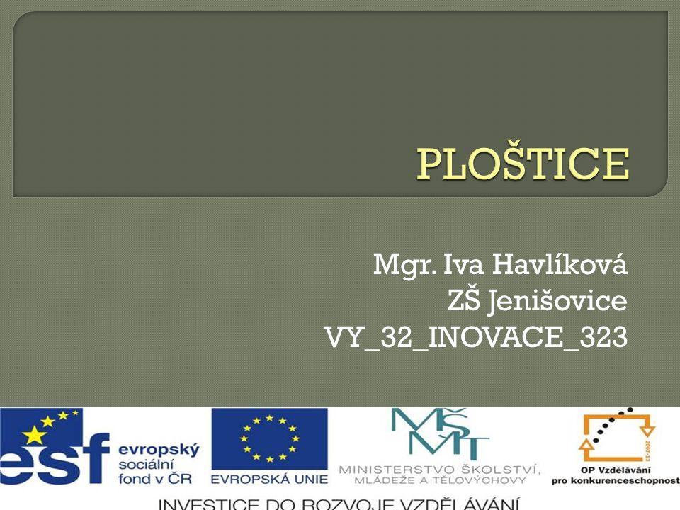 Mgr. Iva Havlíková ZŠ Jenišovice VY_32_INOVACE_323