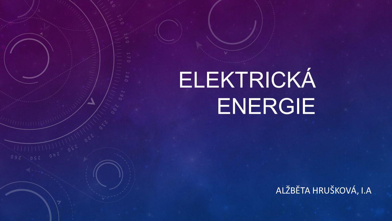 Elektrická energie Alžběta Hrušková, I.A