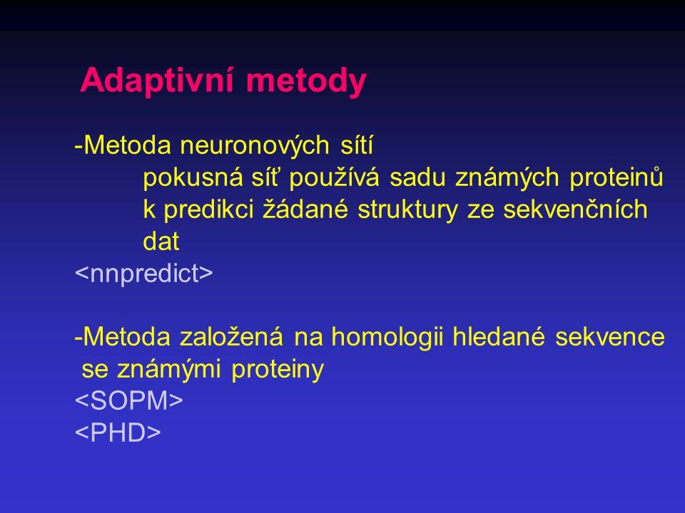 Adaptivní metody Metoda neuronových sítí