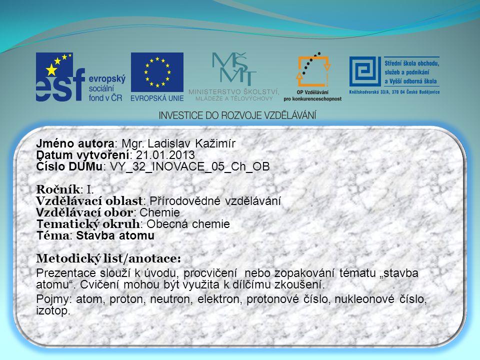 Jméno autora: Mgr. Ladislav Kažimír Datum vytvoření: 21.01.2013