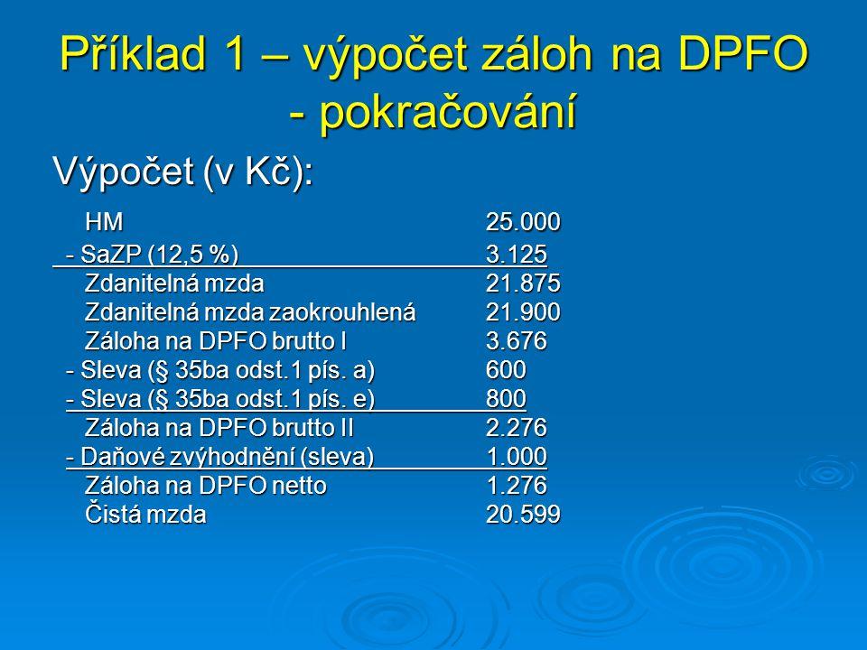 Příklad 1 – výpočet záloh na DPFO - pokračování