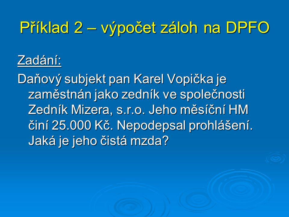 Příklad 2 – výpočet záloh na DPFO