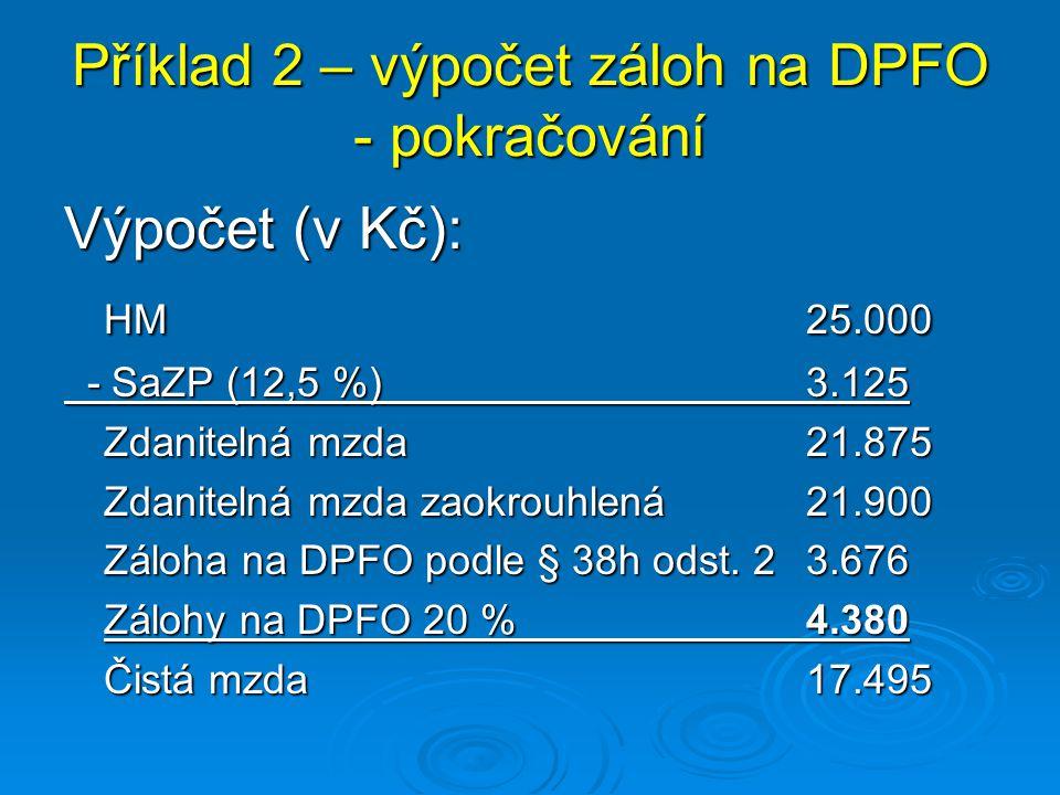 Příklad 2 – výpočet záloh na DPFO - pokračování