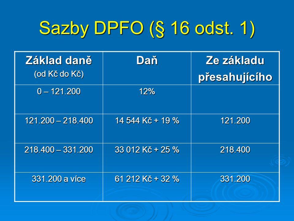 Sazby DPFO (§ 16 odst. 1) Základ daně Daň Ze základu přesahujícího