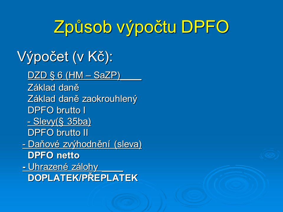 Způsob výpočtu DPFO Výpočet (v Kč): DZD § 6 (HM – SaZP)____