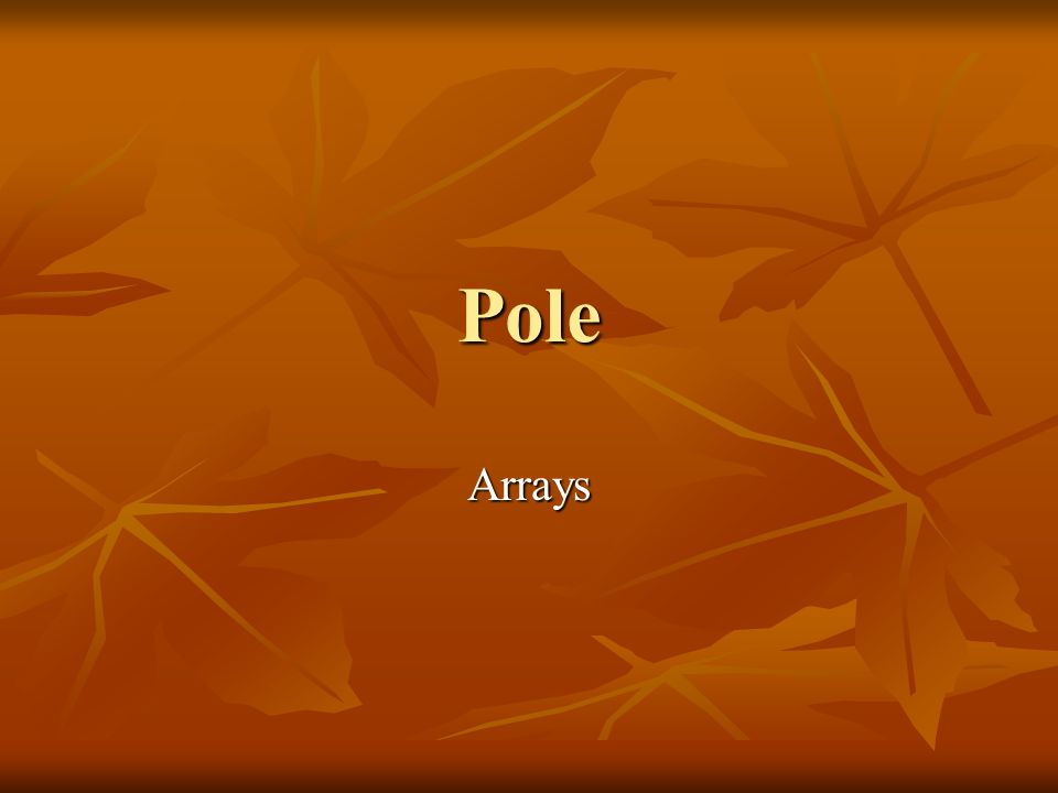Pole Arrays