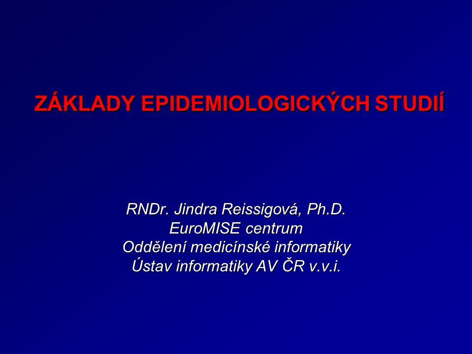 ZÁKLADY EPIDEMIOLOGICKÝCH STUDIÍ
