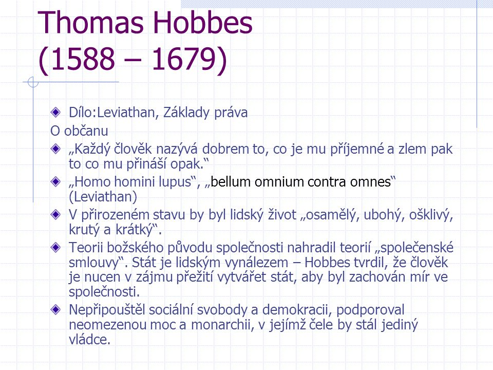 Thomas Hobbes (1588 – 1679) Dílo:Leviathan, Základy práva O občanu