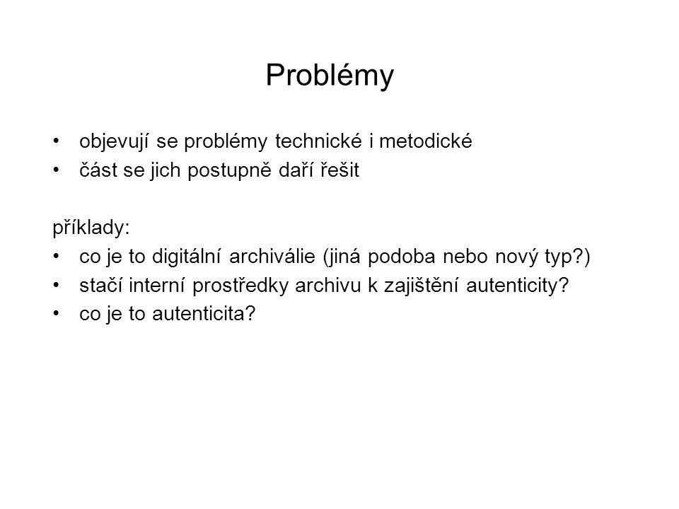 Problémy objevují se problémy technické i metodické