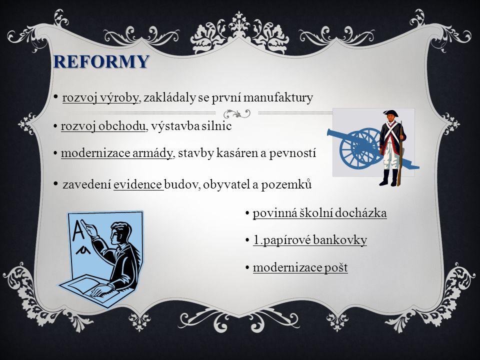 REFORMY • rozvoj výroby, zakládaly se první manufaktury