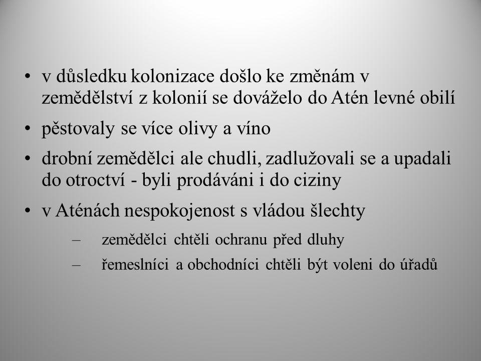 pěstovaly se více olivy a víno