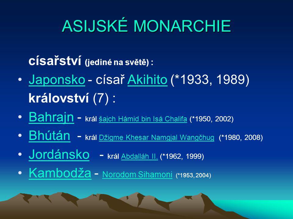ASIJSKÉ MONARCHIE císařství (jediné na světě) :