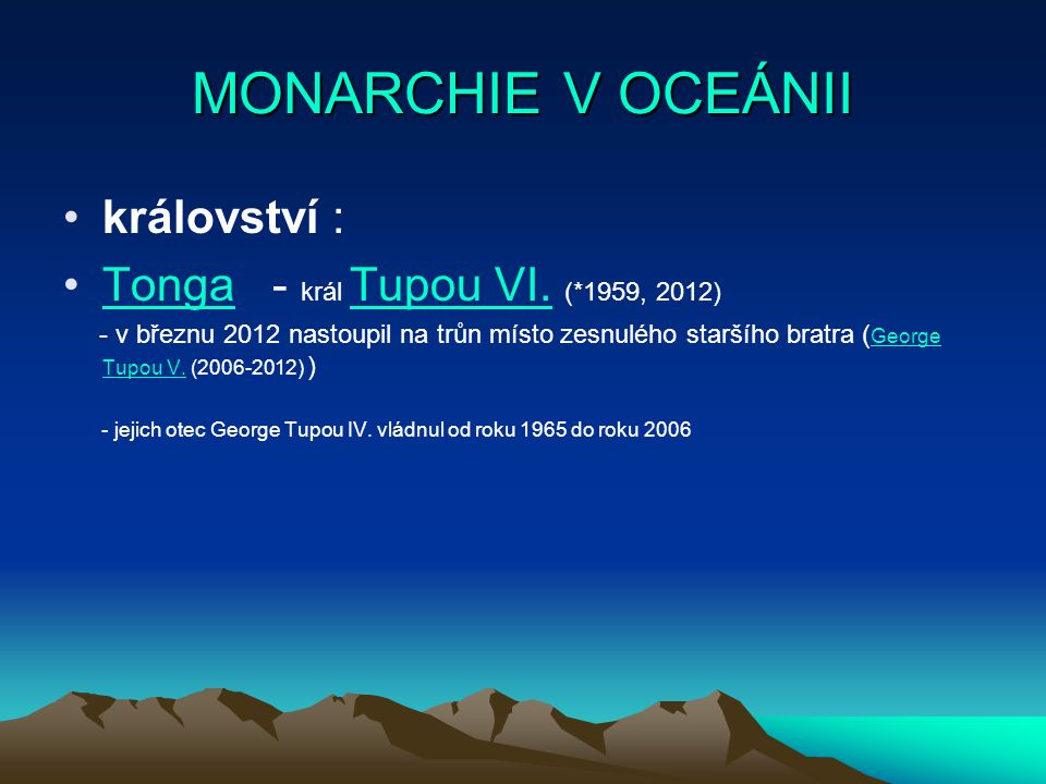 MONARCHIE V OCEÁNII království : Tonga - král Tupou VI. (*1959, 2012)