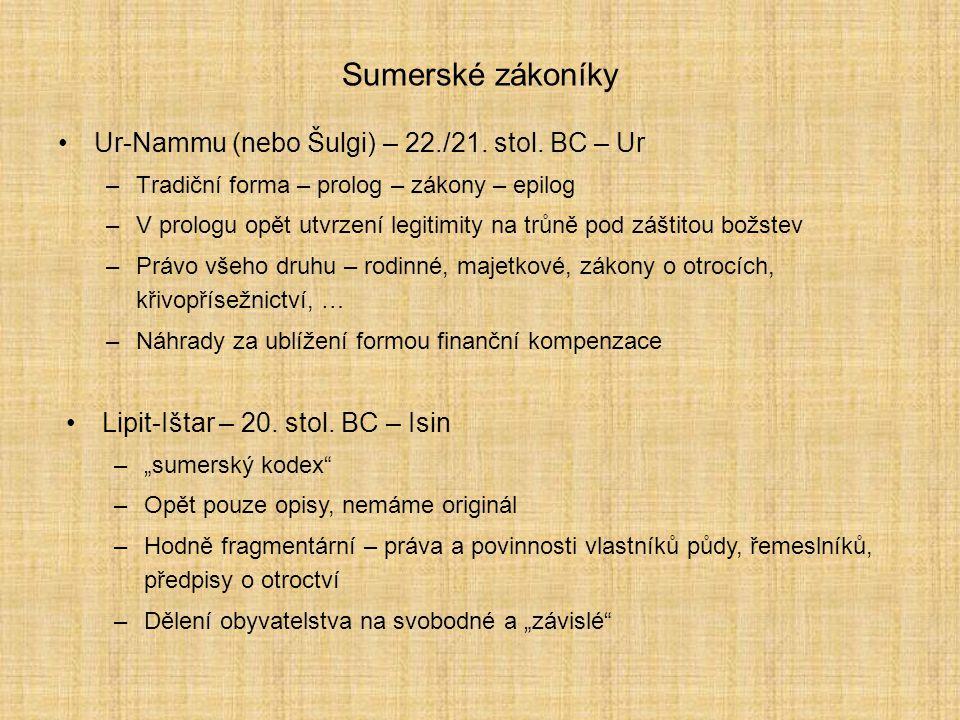 Sumerské zákoníky Ur-Nammu (nebo Šulgi) – 22./21. stol. BC – Ur