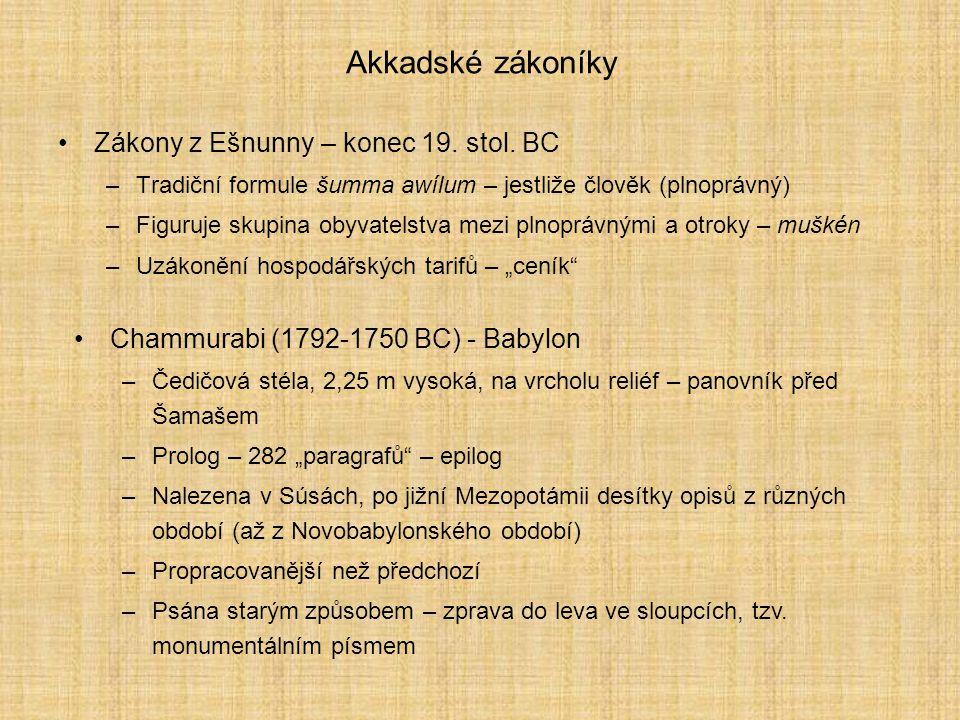 Akkadské zákoníky Zákony z Ešnunny – konec 19. stol. BC