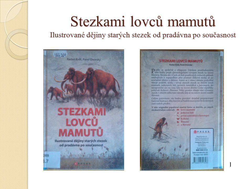 Stezkami lovců mamutů Ilustrované dějiny starých stezek od pradávna po současnost