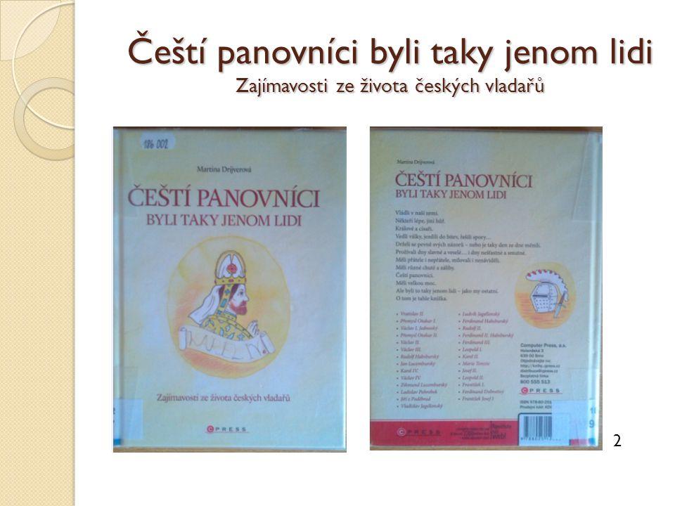 Čeští panovníci byli taky jenom lidi Zajímavosti ze života českých vladařů