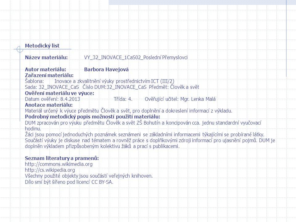 Metodický list Název materiálu: VY_32_INOVACE_1CaS02_Poslední Přemyslovci. Autor materiálu: Barbora Havejová.