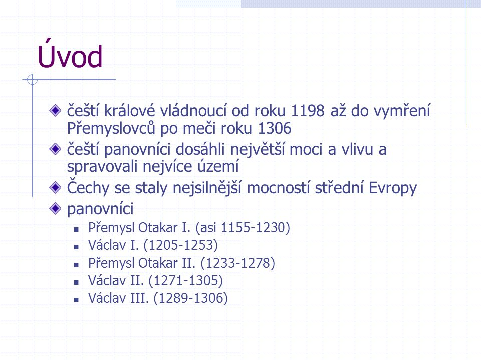 Úvod čeští králové vládnoucí od roku 1198 až do vymření Přemyslovců po meči roku 1306.