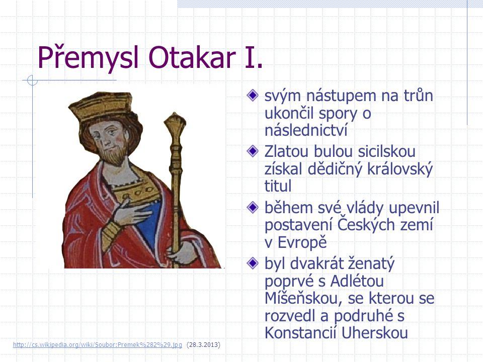 Přemysl Otakar I. svým nástupem na trůn ukončil spory o následnictví