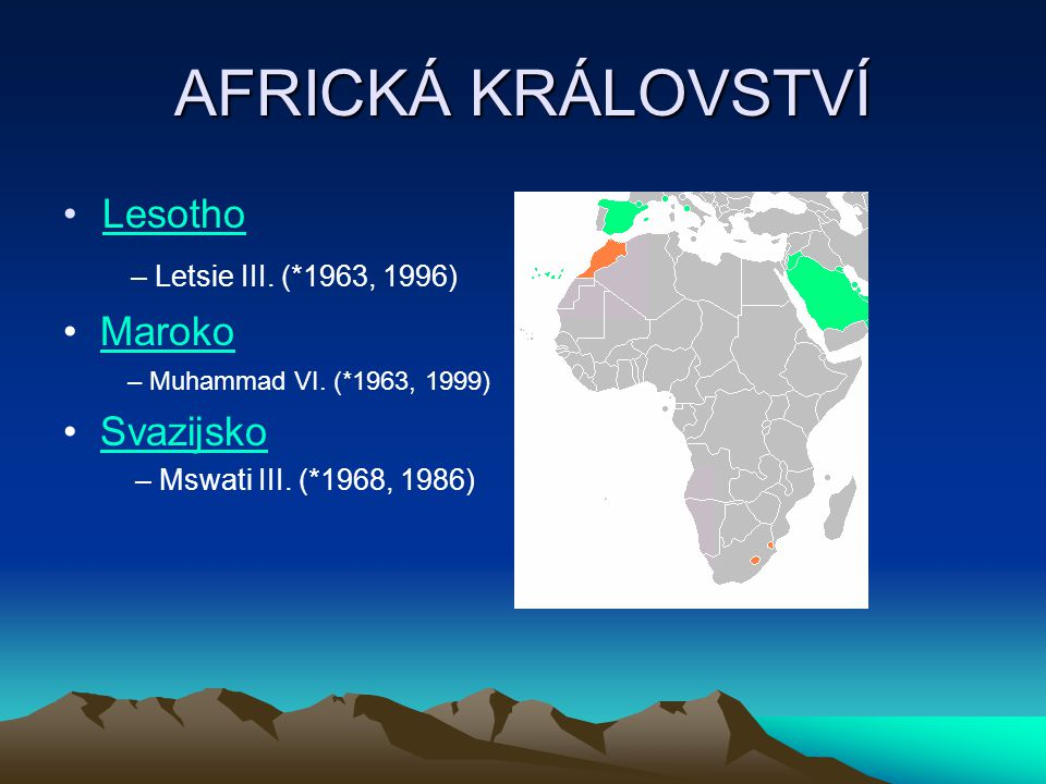 AFRICKÁ KRÁLOVSTVÍ Lesotho – Letsie III. (*1963, 1996) • Maroko