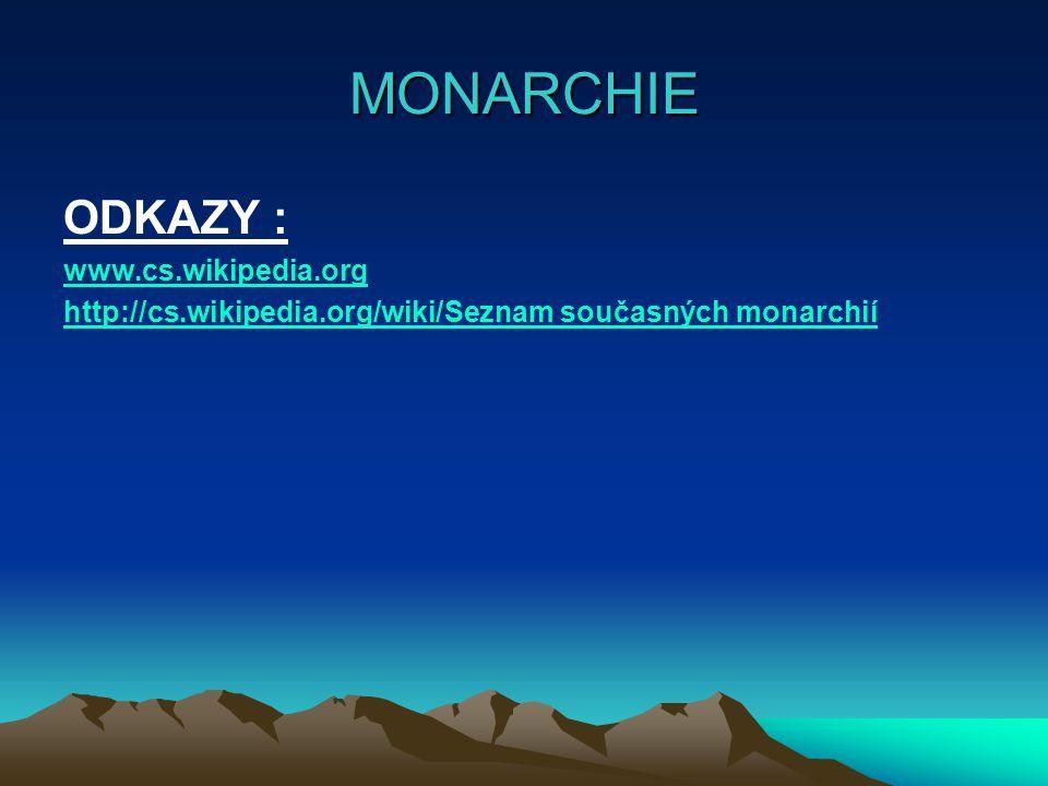 MONARCHIE ODKAZY : www.cs.wikipedia.org