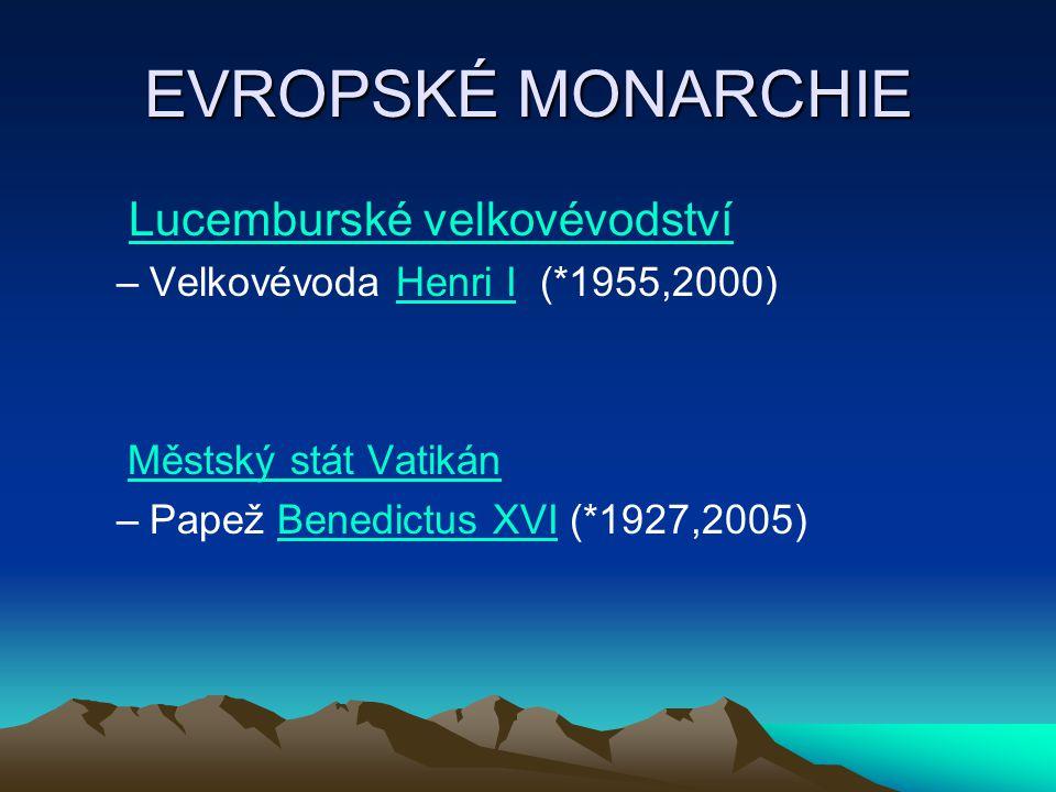 EVROPSKÉ MONARCHIE Lucemburské velkovévodství