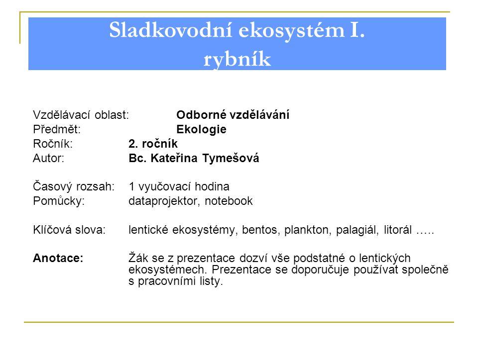 Sladkovodní ekosystém I. rybník