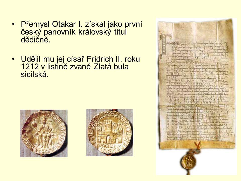 Přemysl Otakar I. získal jako první český panovník královský titul dědičně.