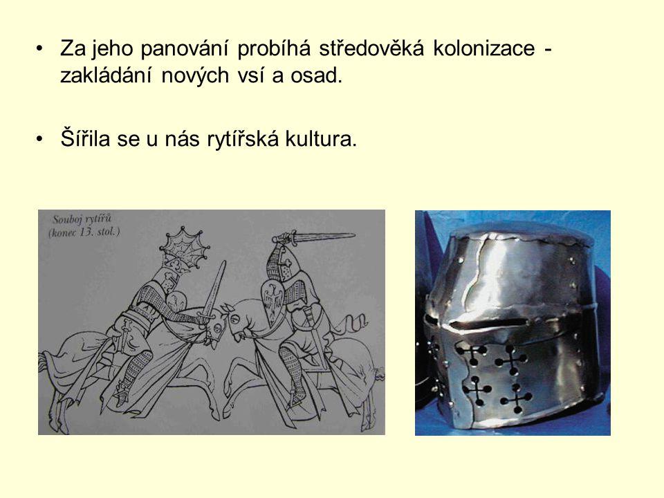 Za jeho panování probíhá středověká kolonizace - zakládání nových vsí a osad.