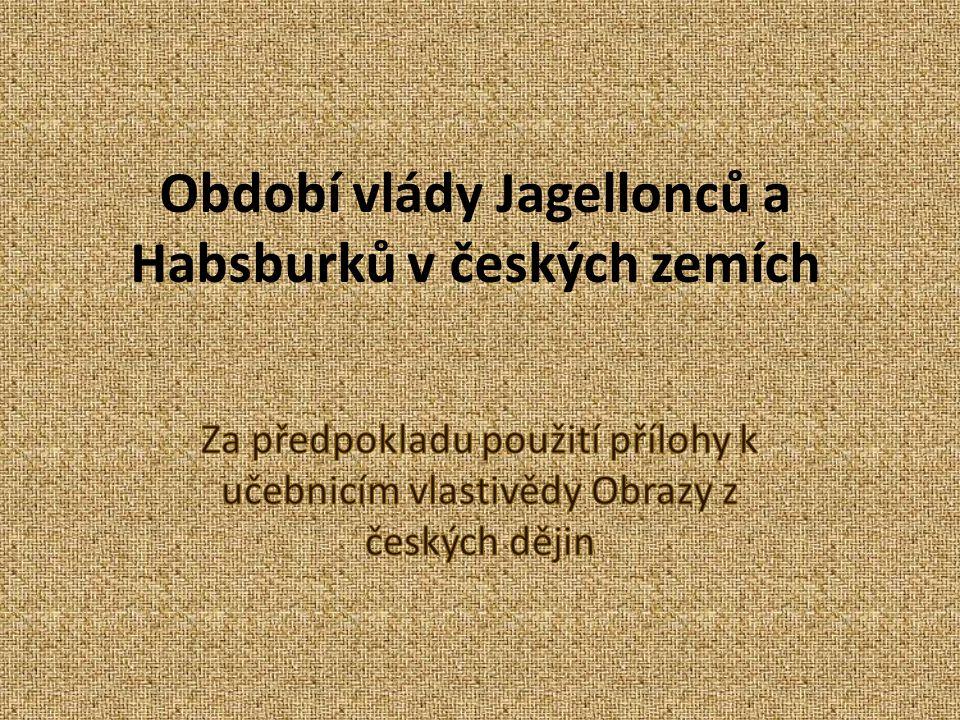 Období vlády Jagellonců a Habsburků v českých zemích