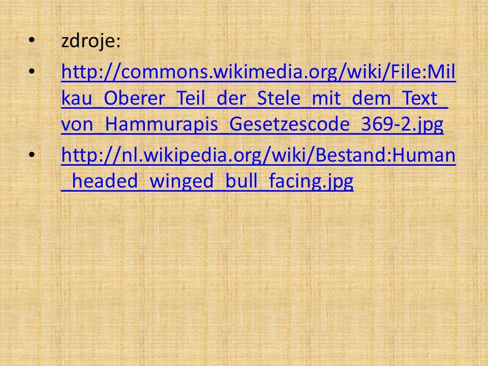 zdroje: http://commons.wikimedia.org/wiki/File:Milkau_Oberer_Teil_der_Stele_mit_dem_Text_von_Hammurapis_Gesetzescode_369-2.jpg.