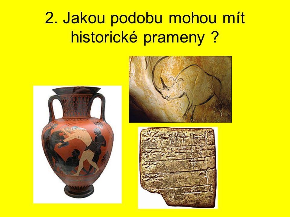2. Jakou podobu mohou mít historické prameny