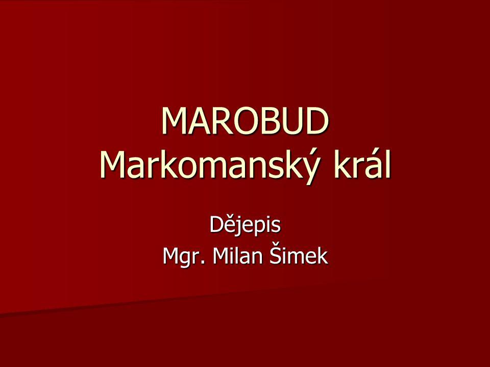 MAROBUD Markomanský král